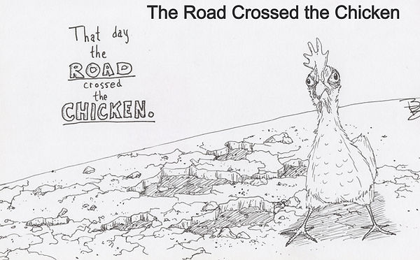 The Road Crossed the Chicken