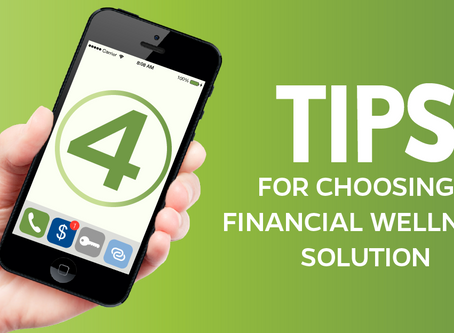 Four Tips for Choosing A Financial Wellness Solution