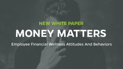 New White Paper Reveals Current State of Employee Financial Wellness