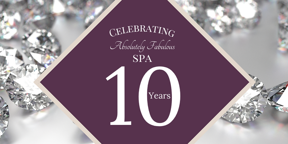 Absolutely Fabulous Spa's 10 Year Anniversary Celebration