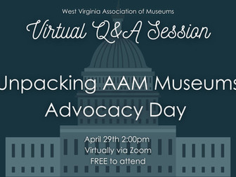 Upcoming WVAM Webinar - Unpacking AAM Museums Advocacy Day