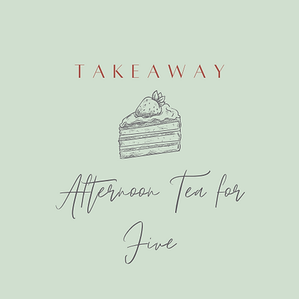 Traditional Takeaway Afternoon Tea for Five