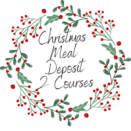 Two Course Christmas Meal Deposit/Pre Order Per Person