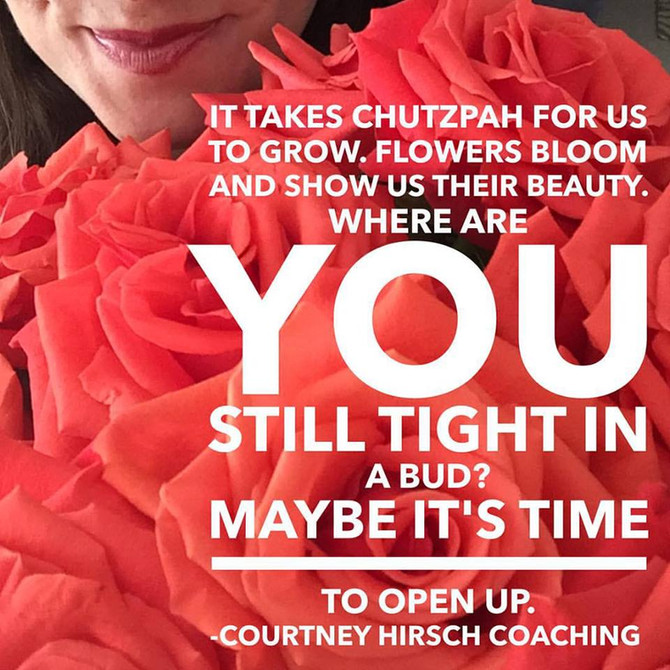 It takes chutzpah to open up
