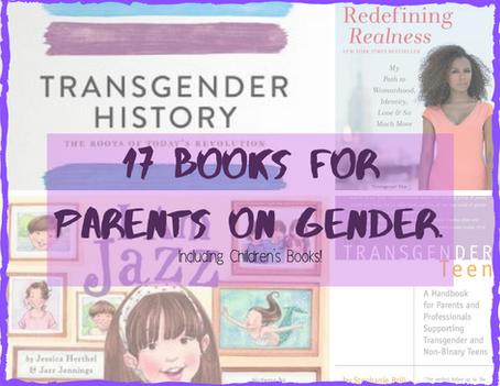 17 Books for Parents on Gender: Including Children's Books!