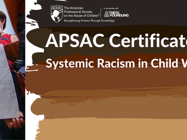 Updated Schedule: New Lectures in the APSAC Systemic Racism Certificate Program & Lecture Series