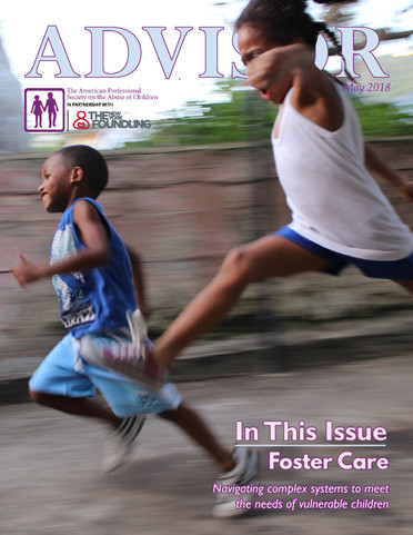 New APSAC Advisor (Volume 30, Issue 2): Foster Care Special Issue
