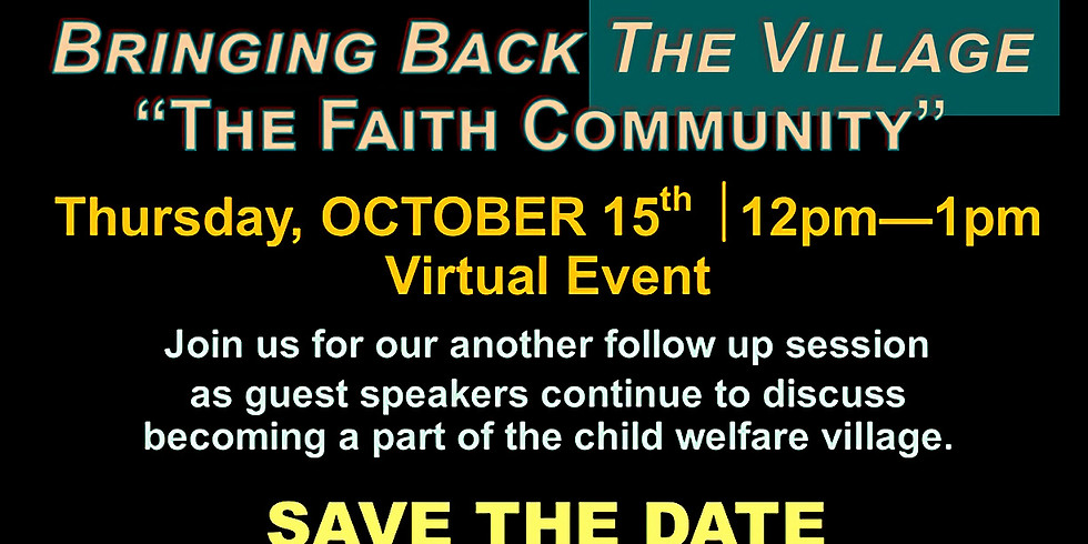 "Bringing Back The Village ""The Faith Community"""