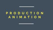 PRODUCTION ANIMATION