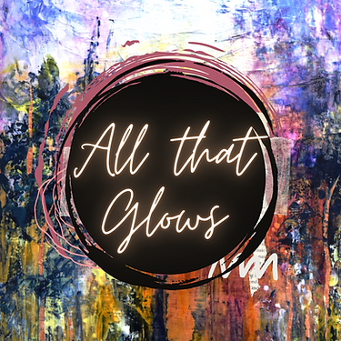 All that Glows (1).png