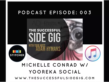 The Successful Side Gig - Episode 003: Michelle Conrad with Yooreka Social