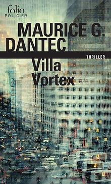Maurice G. Dantec. Villa Vortex. Galimard. Folio policier.