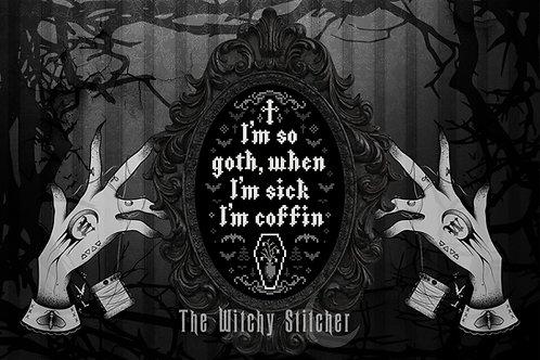 I'm So Goth, When I'm Sick I'm Coffin ~ PDF Pattern