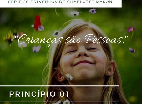 """Primeiro Princípio de Charlotte Mason"" Por Art Middlekauff"