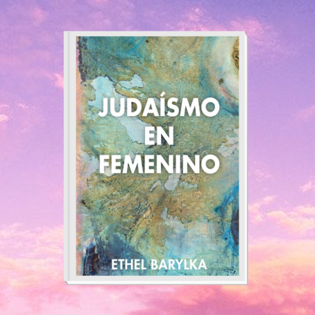 Así comienza Judaísmo en Femenino, un libro que no te puedes perder