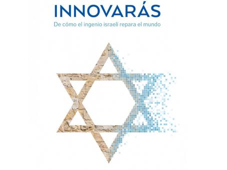 INNOVARÁS: Cómo Israel está ayudando a hacer del mundo un lugar mejor