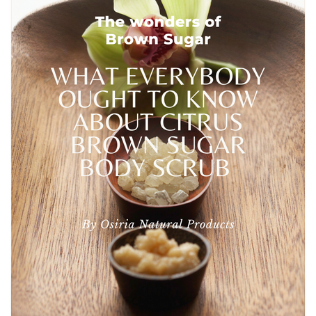 What Everybody Ought to Know About Citrus Brown Sugar Body Scrub