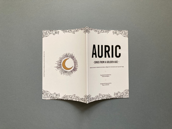 AURIC THE BOOK A bilingual illustrated book including the original texts form the Spanish Golden Age which inspired my adaptations to English. Illustrations created by Maya Goldstein. Printed version  £20 plus Delivery