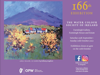 The 166th Annual Exhibition of the Water Colour Society of Ireland