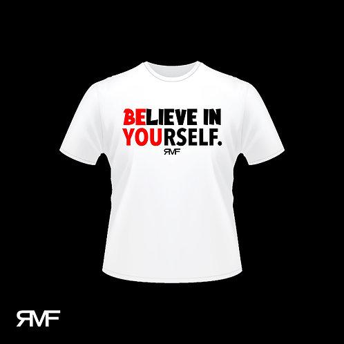 """""""BELIEVE IN YOURSELF."""" TEES"""