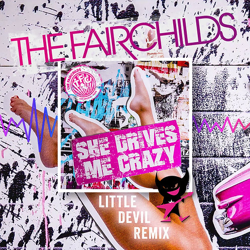 The Fairchilds - She Drives Me Crazy (Little Devil Remix)