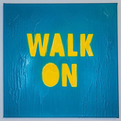 WALK ON - ORIGINAL ARTWORK