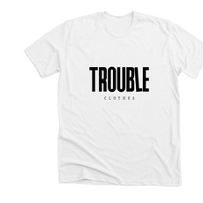 white trouble clothes tee.PNG
