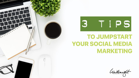 3 Tips To Jumpstart Your Social Media Marketing