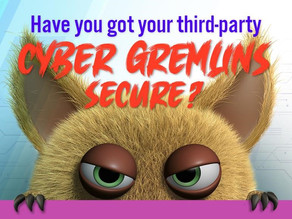 Gremlins in Your Supply Chain: What You Need to Know About Third-Party Cyber Risk?