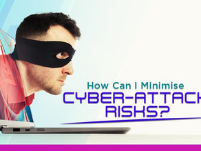 Do you know how to minimise Cyber Attacks?