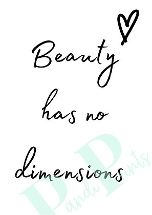Beauty has no dimensions!