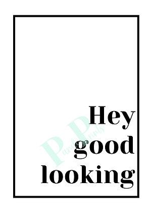 Hey good looking!