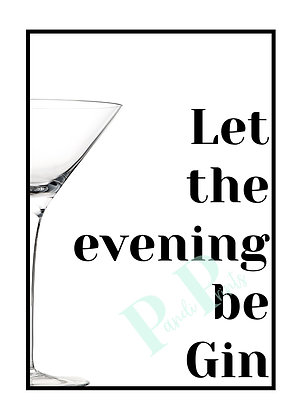 Let the evening be Gin!