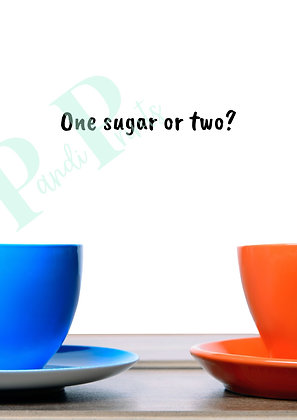 One sugar or two?