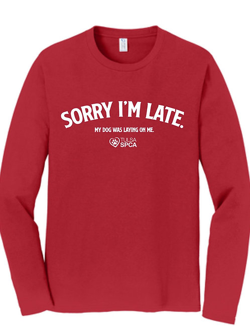 Sorry I'm Late - Dog Long Sleeve