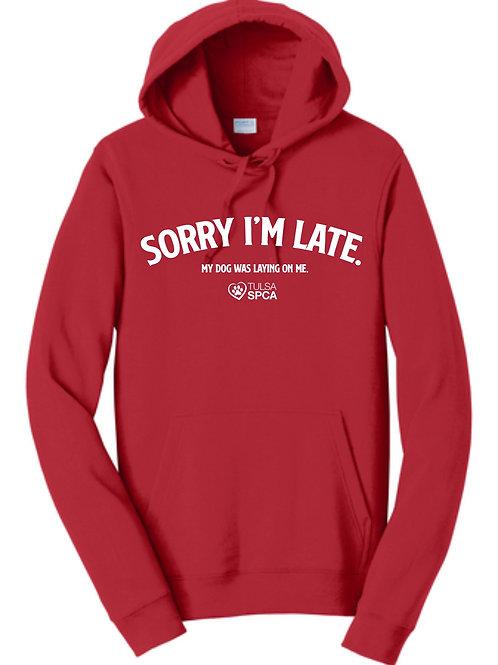 Sorry I'm Late - Dog Hoodie