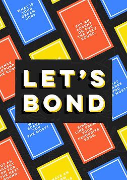 lets bond poster copy copy.jpg