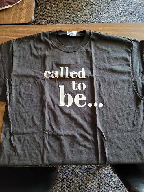 Black Called to be... tshirt