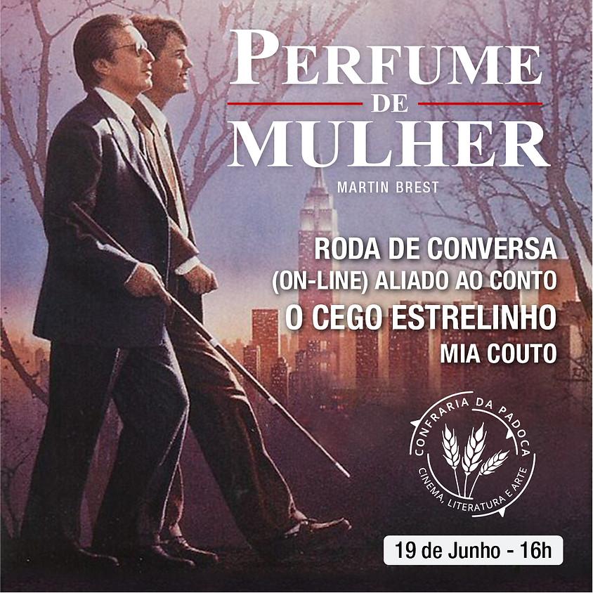 """""""Perfume de Mulher"""" aliado ao conto """"O Cego Estrelinho"""""""