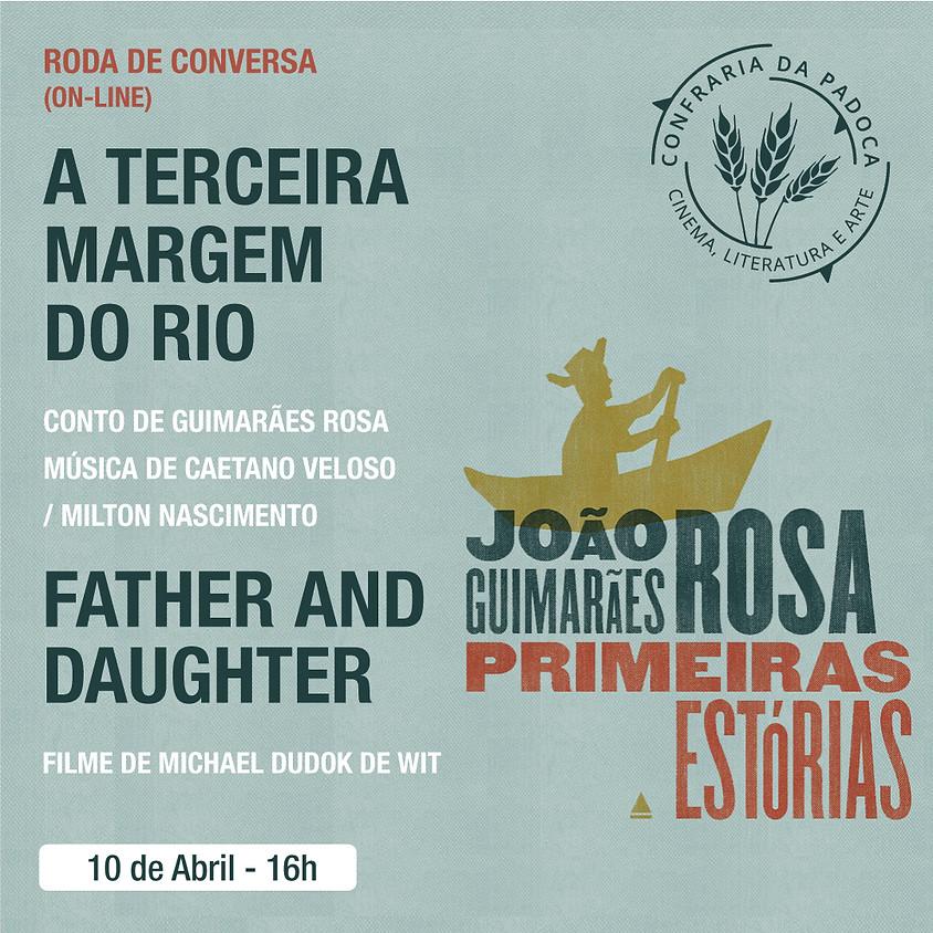 """""""Father and Daughter"""" aliado ao conto e música """"A Terceira Margem do Rio"""""""