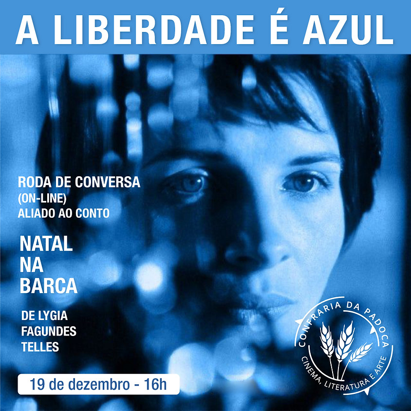 """""""A Liberdade é Azul"""" aliado ao conto """"Natal na Barca"""""""