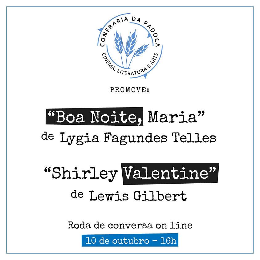 """""""Shirley Valentine"""" aliado ao conto """"Boa Noite, Maria"""""""