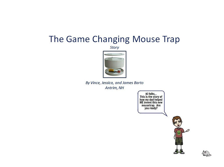 The Story of how we invented The Game Changing mouse Trap.