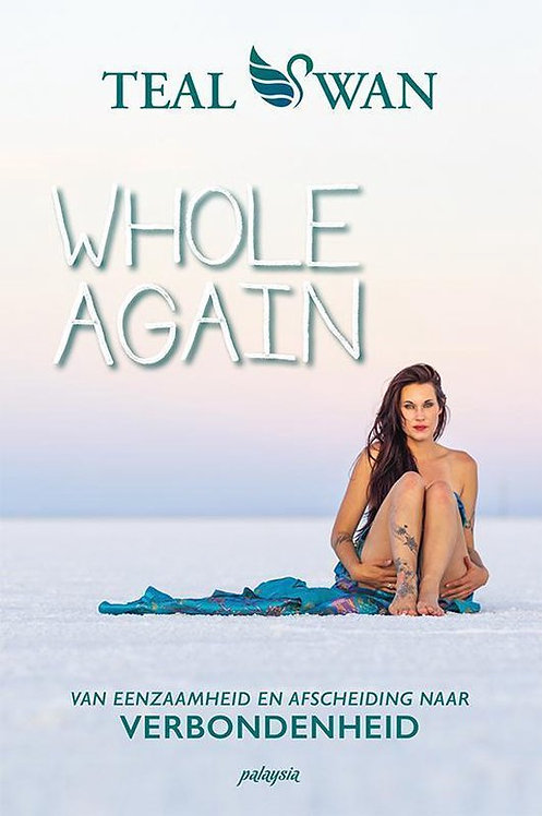 Whole Again door Teal Swan
