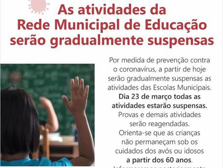 PREFEITURA SUSPENDE GRADUALMENTE AS AULAS DA REDE MUNICIPAL DE EDUCAÇÃO