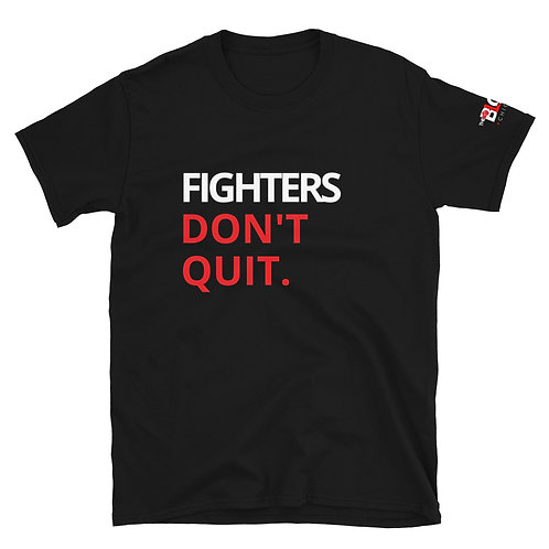 Fighters Don't Quit Statement Tee
