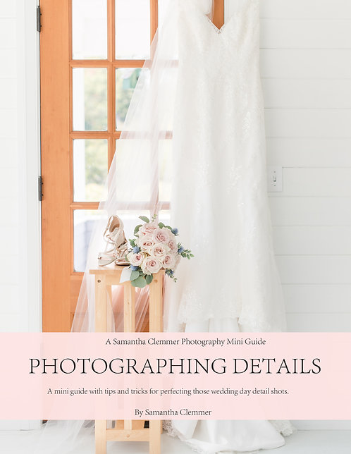 Photographing Wedding Details Mini Guide