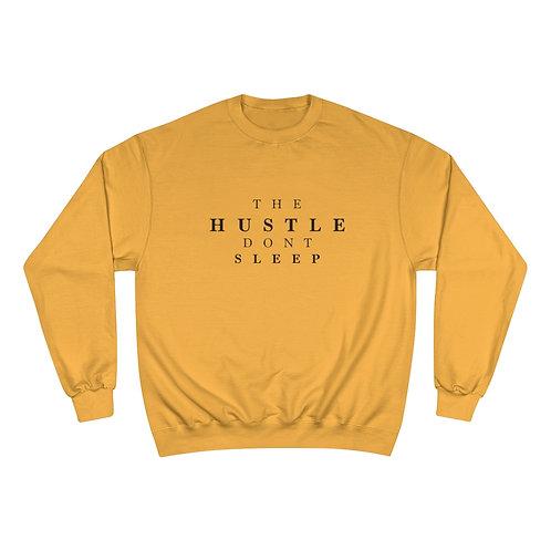 THE HUSTLE DONT SLEEP Champion Sweatshirt