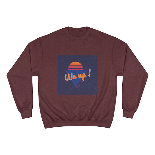 WE UP! Champion Sweatshirt