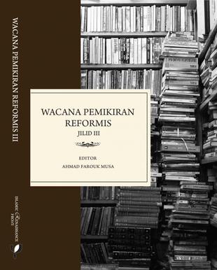 Prakata Wacana Pemikiran Reformis III: Berwacana untuk Hujahan dan Mendengar: Melawan Pendangkalan d